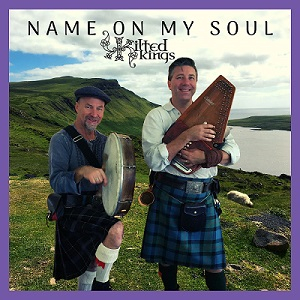 Name On My Soul by Kilted Kings